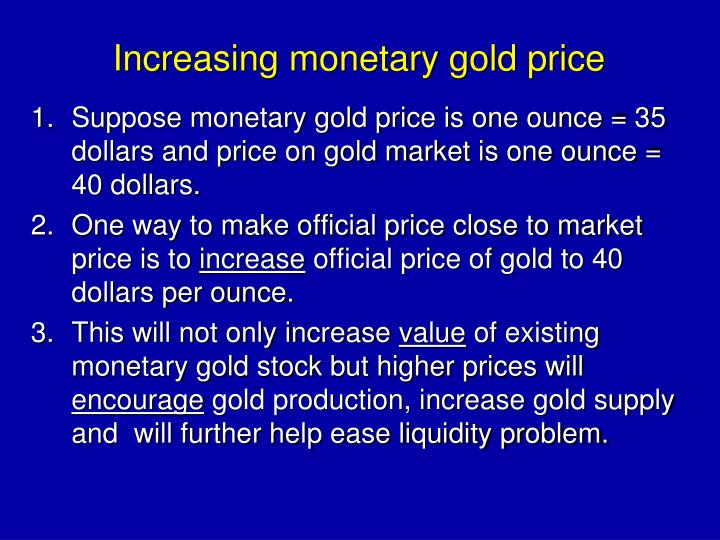 Increasing monetary gold price