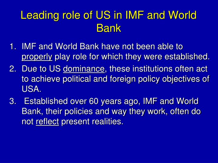 Leading role of US in IMF and World Bank