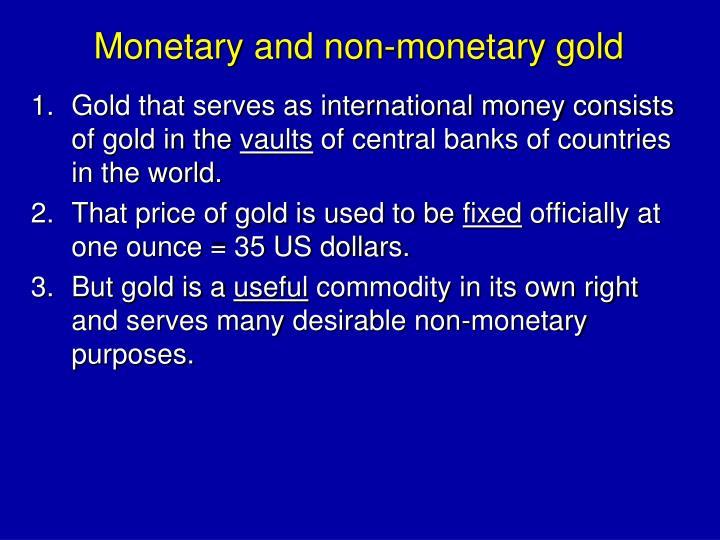Monetary and non-monetary gold
