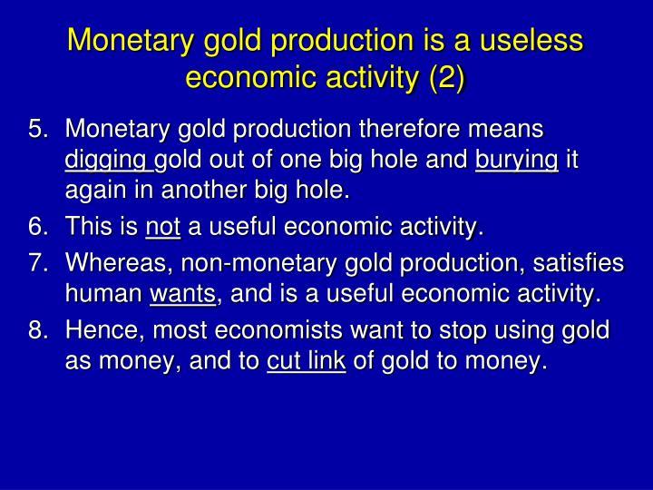 Monetary gold production is a useless economic activity (2)