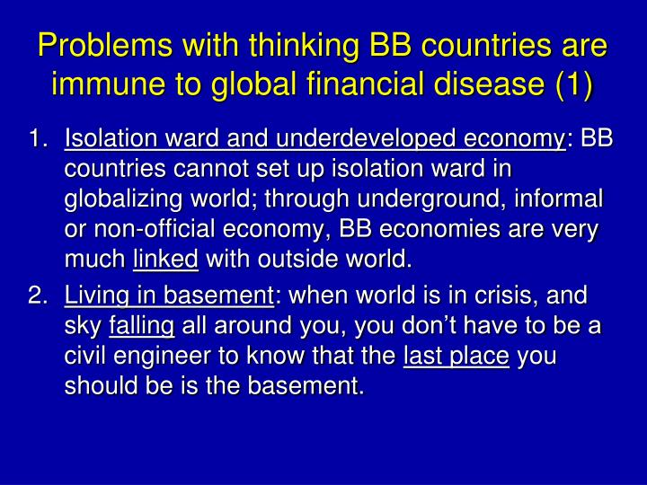 Problems with thinking BB countries are immune to global financial disease (1)