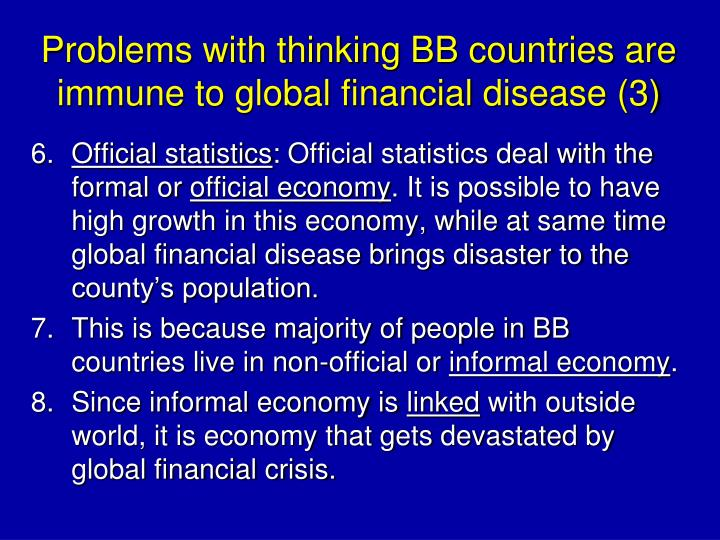 Problems with thinking BB countries are immune to global financial disease (3)