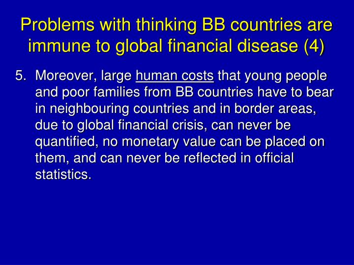 Problems with thinking BB countries are immune to global financial disease (4)