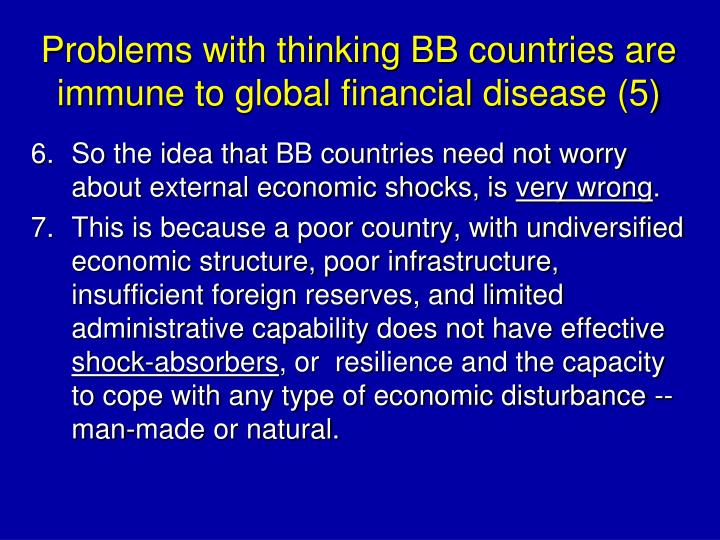 Problems with thinking BB countries are immune to global financial disease (5)
