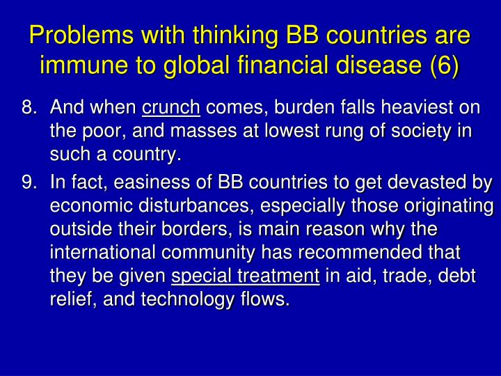 Problems with thinking BB countries are immune to global financial disease (6)