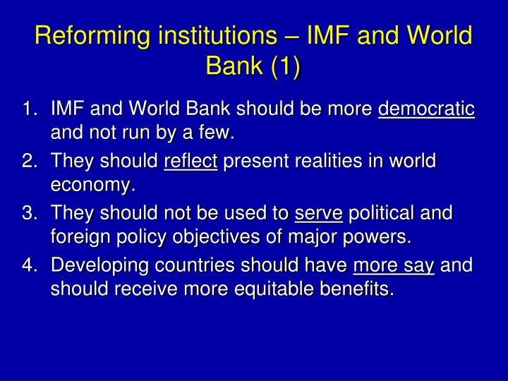 Reforming institutions – IMF and World Bank (1)