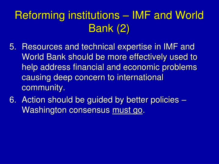 Reforming institutions – IMF and World Bank (2)