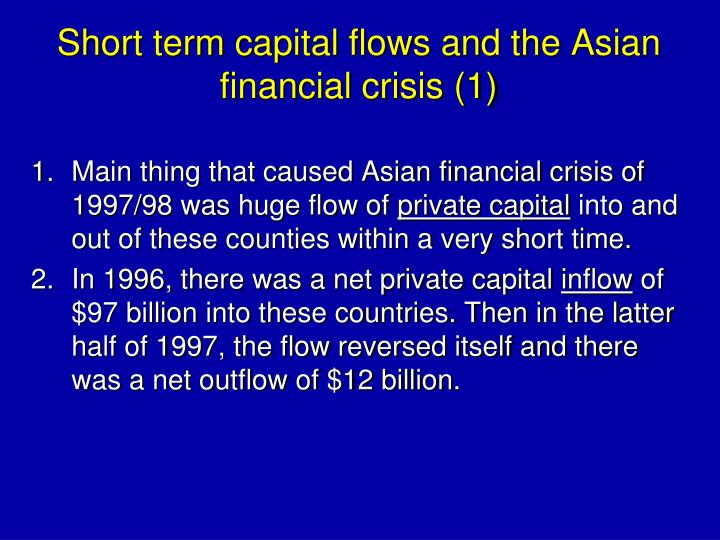 Short term capital flows and the Asian financial crisis (1)