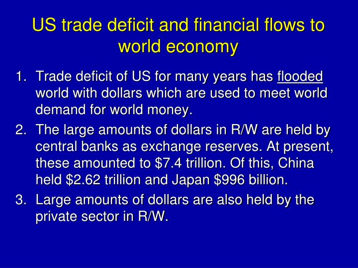 US trade deficit and financial flows to world economy