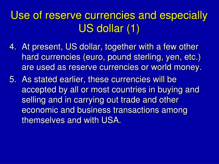 Use of reserve currencies and especially US dollar (1)