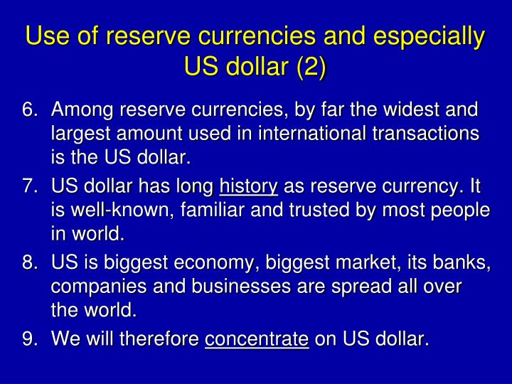 Use of reserve currencies and especially US dollar (2)