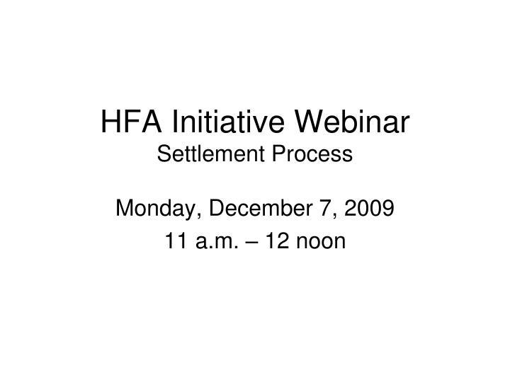 hfa initiative webinar settlement process n.