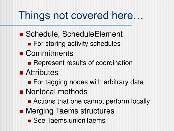 Things not covered here…