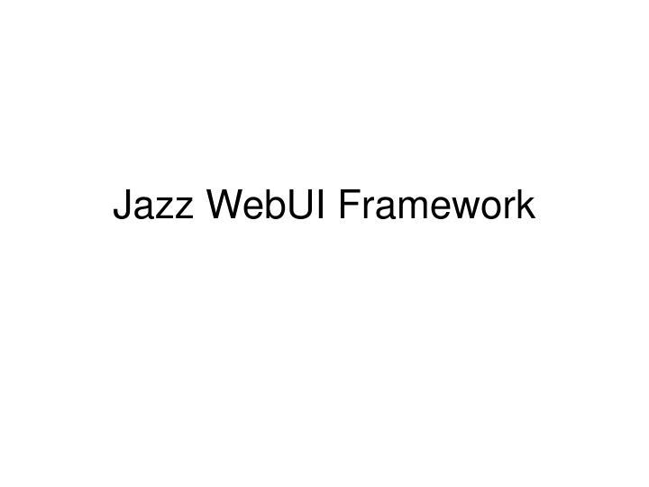 jazz webui framework n.
