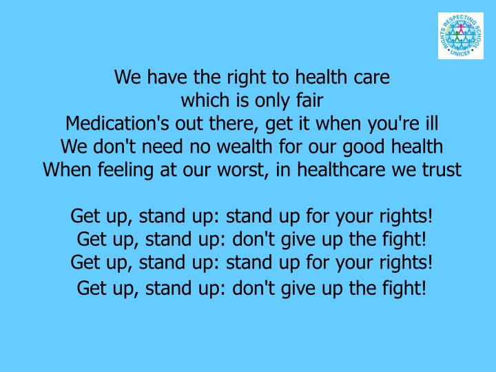 We have the right to health care
