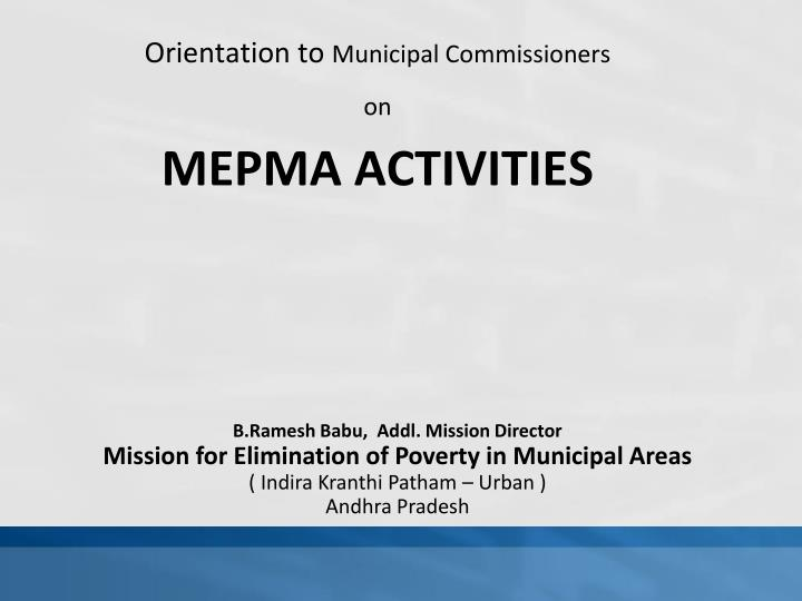 orientation to municipal commissioners on mepma activities n.
