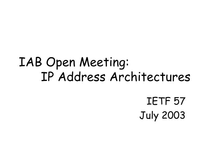 iab open meeting ip address architectures n.