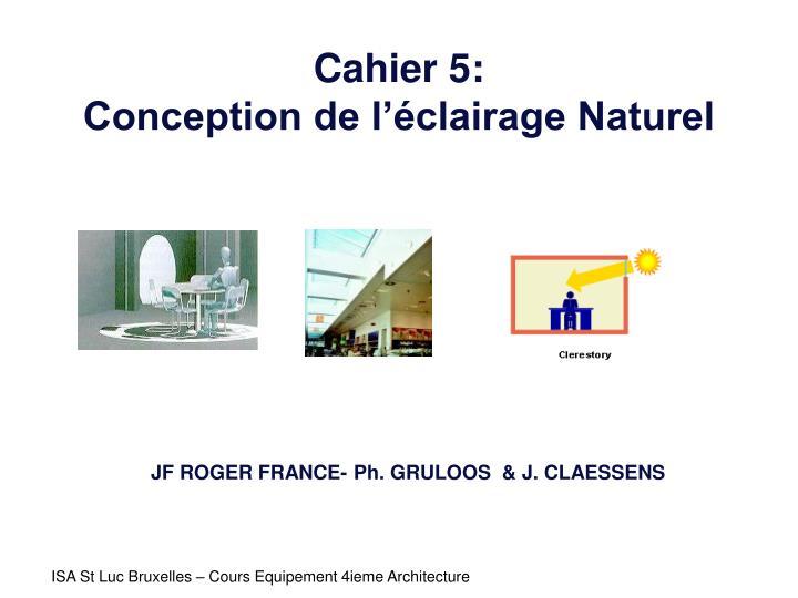 cahier 5 conception de l clairage naturel n.