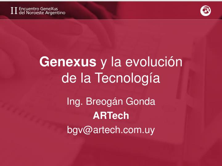genexus y la evoluci n de la tecnolog a n.