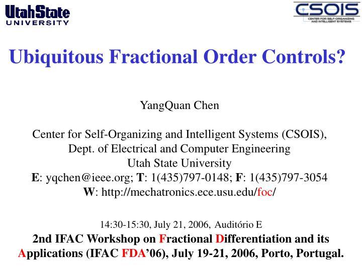 ubiquitous fractional order controls n.