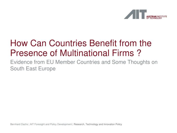 how can countries benefit from the presence of multinational firms n.