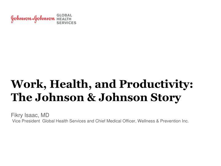 work health and productivity the johnson johnson story n.