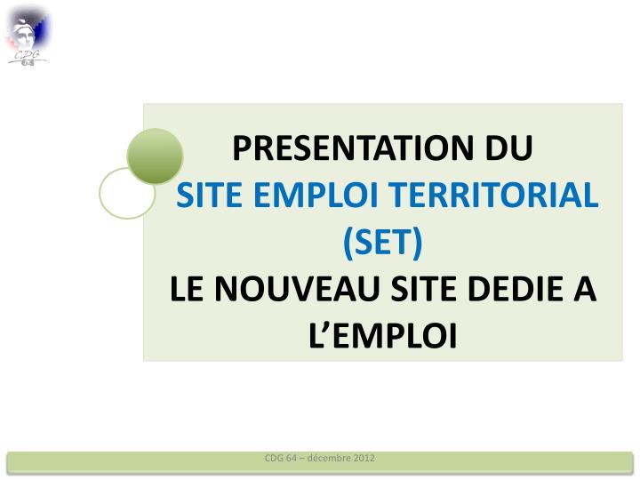Presentation du site emploi territorial set le nouveau site dedie a l emploi