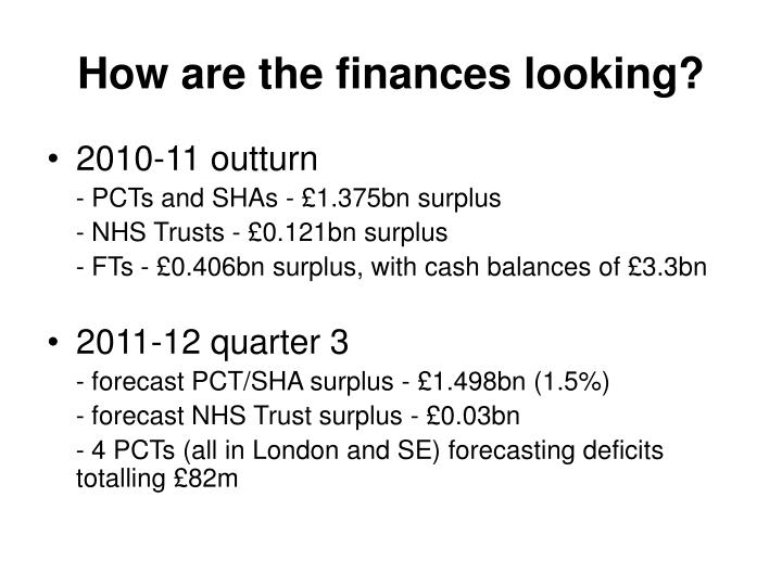 How are the finances looking?