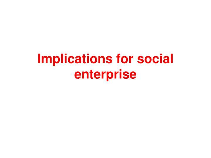 Implications for social enterprise