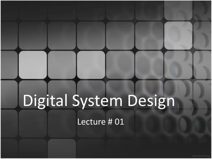 Digital system design