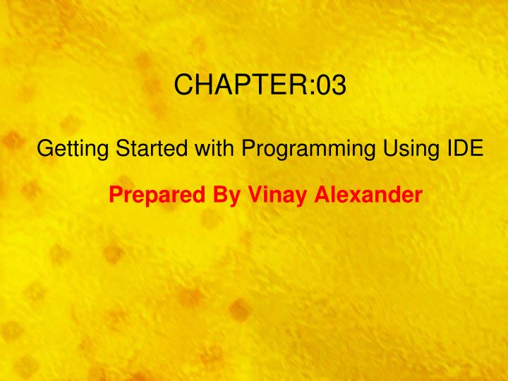 chapter 03 getting started with programming using ide n.