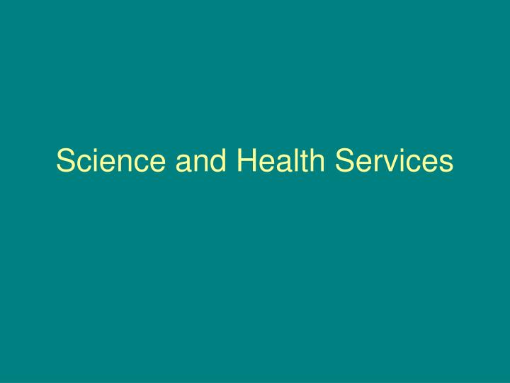 Science and Health Services