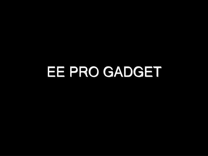 ee pro gadget n.