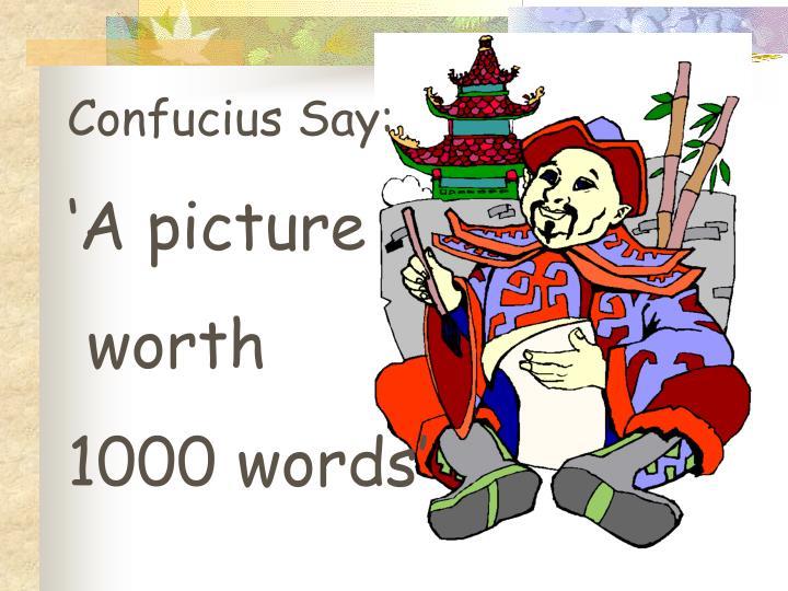 Confucius Say: