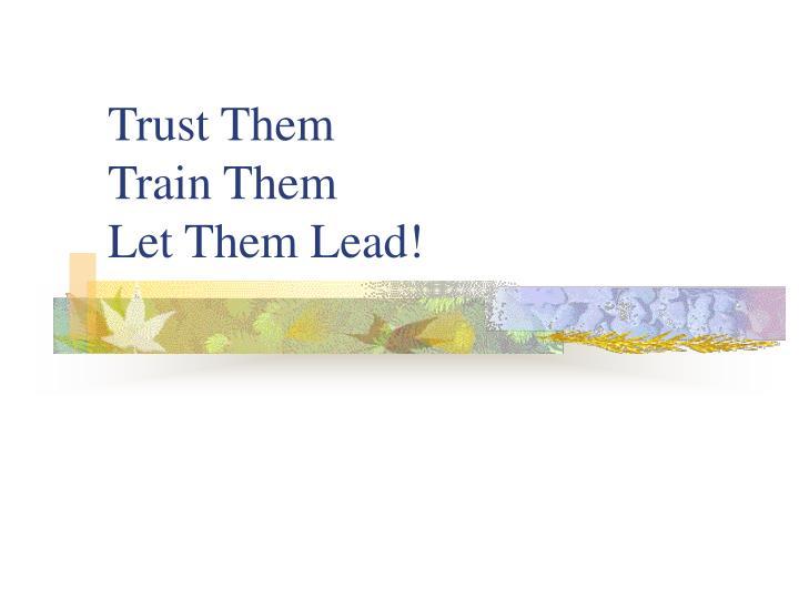 Trust Them