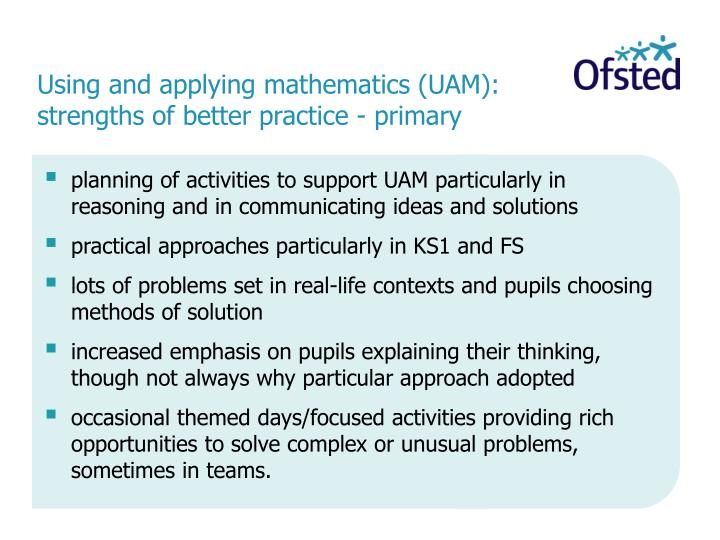 Using and applying mathematics (UAM): strengths of better practice - primary