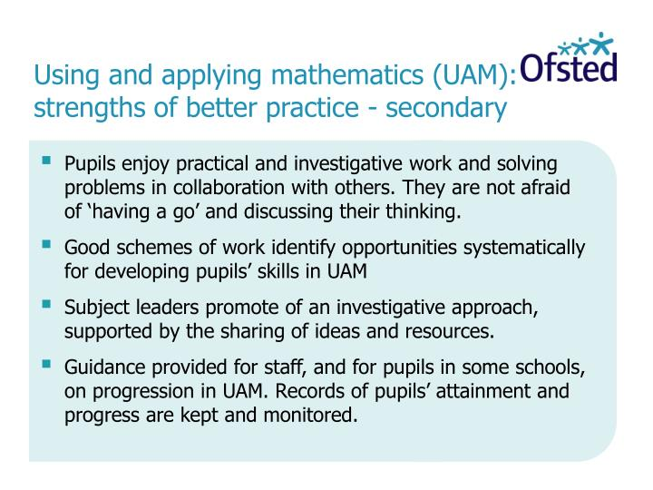 Using and applying mathematics (UAM): strengths of better practice - secondary