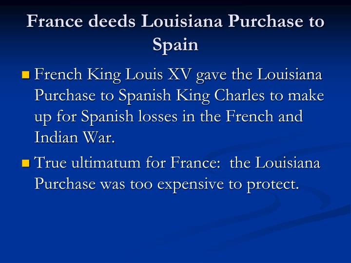 France deeds Louisiana Purchase to Spain