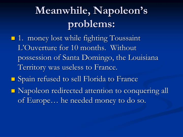 Meanwhile, Napoleon's problems: