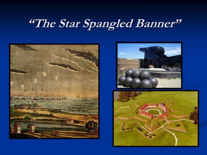 """The Star Spangled Banner"""