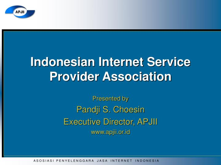 Ppt Indonesian Internet Service Provider Association Powerpoint Presentation Id 3322323