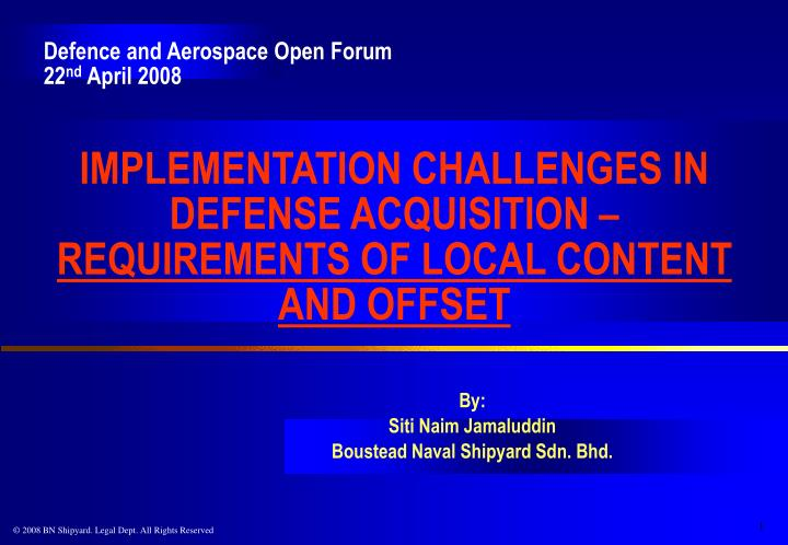implementation challenges in defense acquisition requirements of local content and offset n.