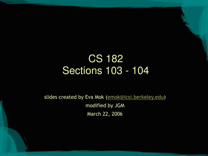 cs 182 sections 103 104 n.