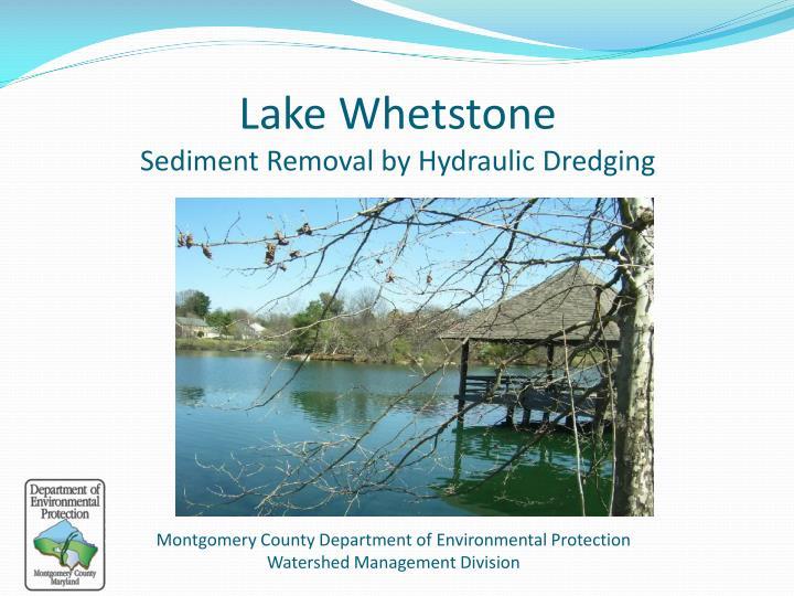 lake whetstone sediment removal by hydraulic dredging n.