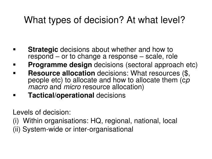 What types of decision? At what level?