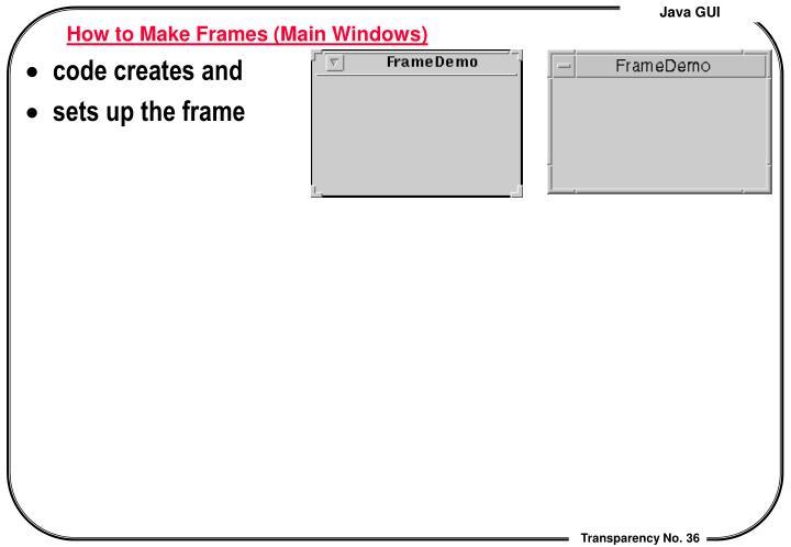 How to Make Frames (Main Windows)