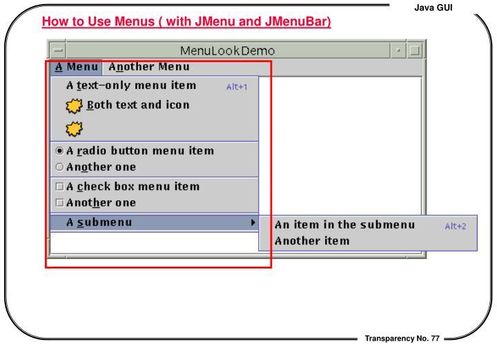 How to Use Menus ( with JMenu and JMenuBar)