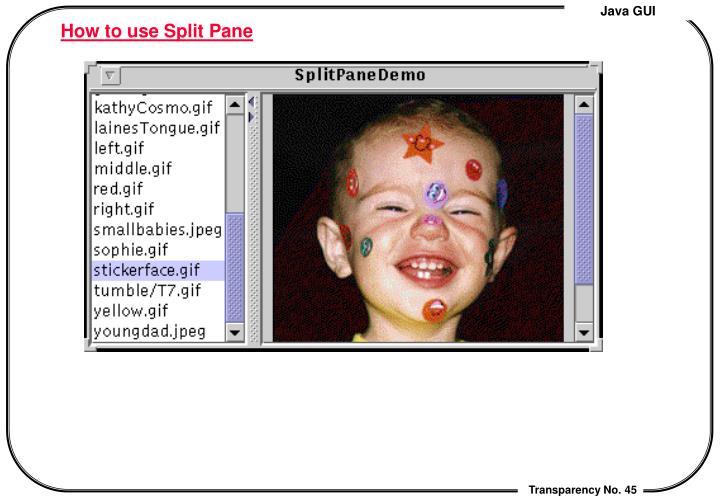 How to use Split Pane