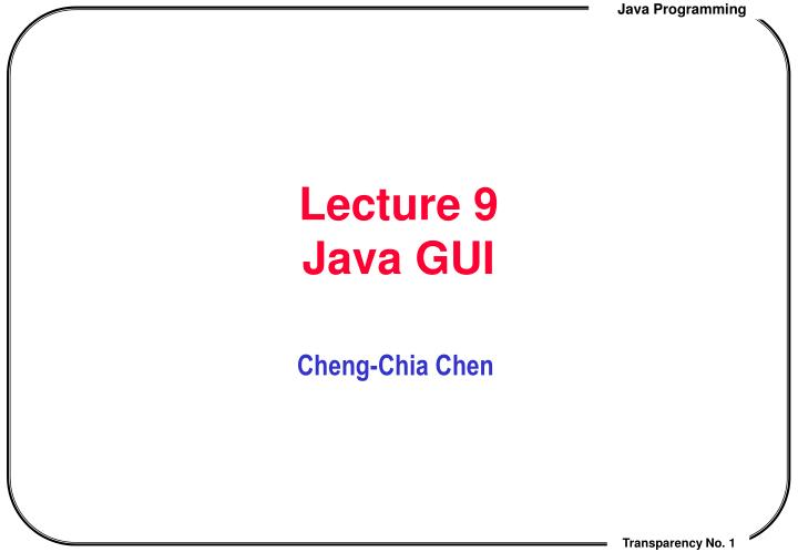 Lecture 9 java gui