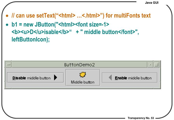 """// can use setText(""""<html> …<.html>"""") for multiFonts text"""
